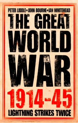 Book The Great World War 1914–1945: 1. Lightning Strikes Twice by Peter Liddle