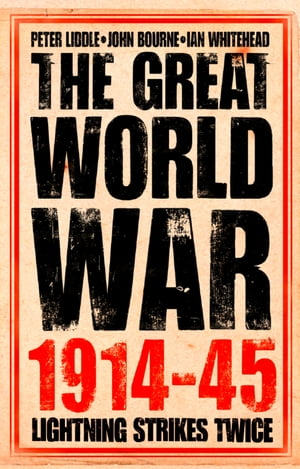 The Great World War 1914?1945: 1. Lightning Strikes Twice