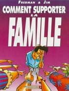 Comment supporter la famille by Jim