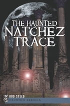 The Haunted Natchez Trace by Bud Steed
