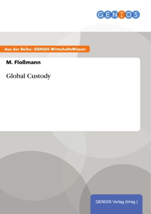 Global Custody by M. Floßmann