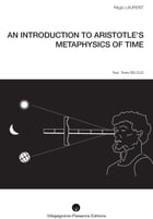 AN INTRODUCTION TO ARISTOTLE'S METAPHYSICS OF TIME.: Historical research into the mythological and astronomical conceptions that preceded Aristotle's  by Régis LAURENT