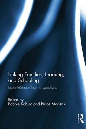 Linking Families,  Learning,  and Schooling Parent?Researcher Perspectives