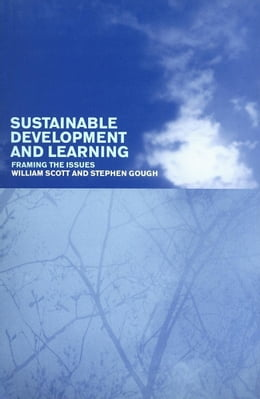 Book Sustainable Development and Learning: Framing the Issues by Scott, William