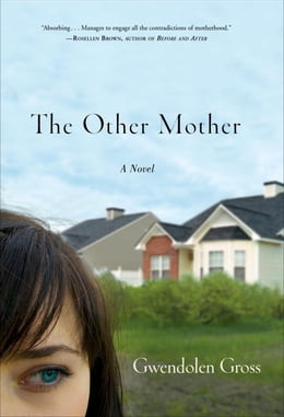 Book The Other Mother: A Novel by Gwendolen Gross