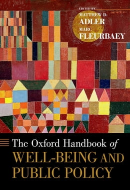 Book The Oxford Handbook of Well-Being and Public Policy by Matthew D. Adler