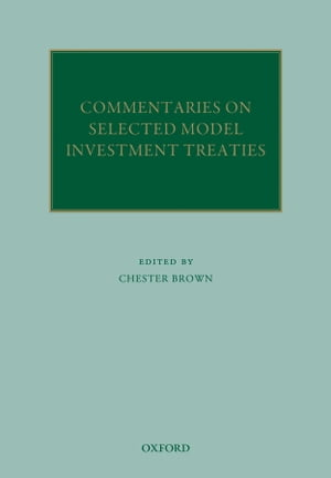 Commentaries on Selected Model Investment Treaties