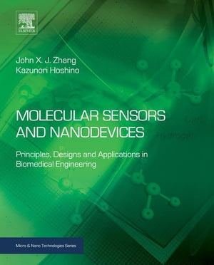 Molecular Sensors and Nanodevices Principles,  Designs and Applications in Biomedical Engineering