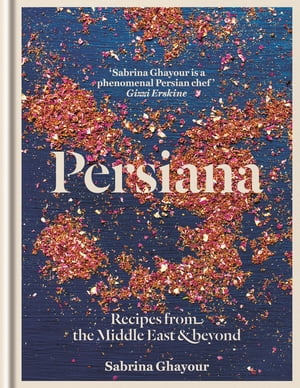 Persiana Recipes from the Middle East & beyond