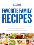 Favorite Family Recipes: The American Family Insurance Back to the Family Dinner Table Cookbook by American Family Insurance