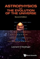 Astrophysics and the Evolution of the Universe by Leonard S Kisslinger