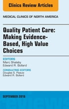 Quality Patient Care: Making Evidence-Based, High Value Choices, An Issue of Medical Clinics of North America, E-Book by Marc Shalaby, MD