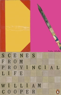 Book Scenes from Provincial Life: Including Scenes from Married Life by William Cooper