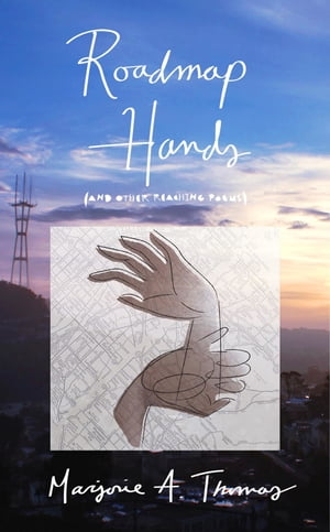 Roadmap Hands: (and other reaching poems)