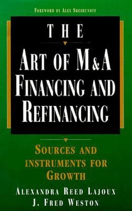 Book Art of M&A: Financing and Refinancing by Lajoux, Alexandra