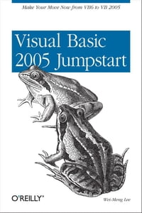 Visual Basic 2005 Jumpstart: Make Your Move Now from VB6 to VB 2005