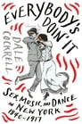 Everybody's Doin' It: Sex, Music, and Dance in New York, 1840-1917 Cover Image