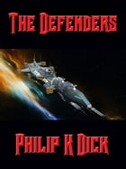 The Defenders by Philip K. Dick