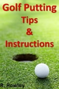 Golf Putting Tips and Instruction 0206fe98-f42d-4a9a-ac0e-8552cad31a20
