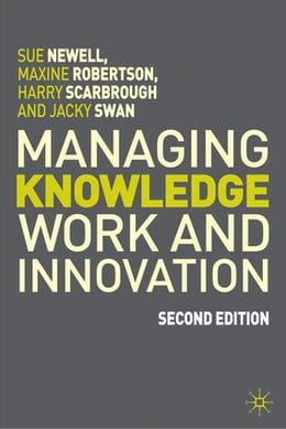 Book Managing Knowledge Work and Innovation by Prof Sue Newell