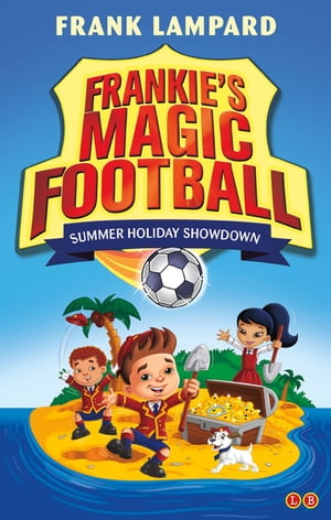 Frankie's Magic Football: Summer Holiday Showdown Book 19