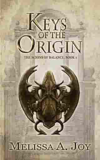 Keys of the Origin: The Scions of Balance; book 1. by Melissa A. Joy