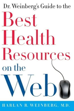 Book Dr. Weinberg's Guide to the Best Health Resources on the Web by Harlan R. Weinberg, M.D.