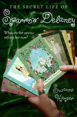 Book The Secret Life of Sparrow Delaney by Suzanne Harper