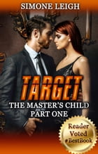 Target: The Master's Child, #1 by Simone Leigh
