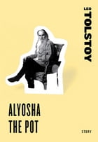 Aloysha The Pot by Leo Tolstoy
