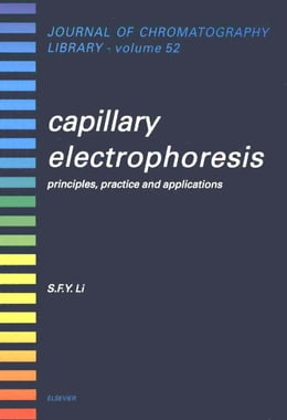 Book Capillary Electrophoresis: Principles, Practice and Applications by Li, S.F.Y.