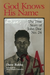 God Knows His Name: The True Story of John Doe No. 24