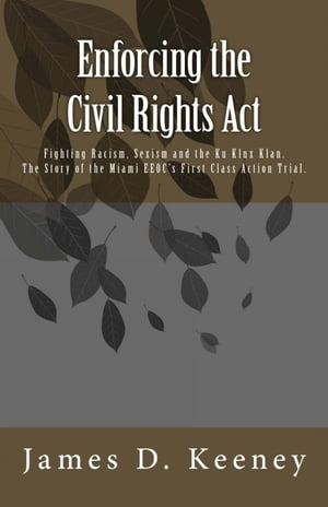 Enforcing the Civil Rights Act by James D. Keeney