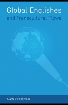 Book Global Englishes and Transcultural Flows by PENNYCOOK, ALASTAIR