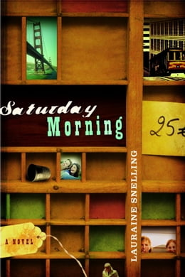 Book Saturday Morning by Lauraine Snelling