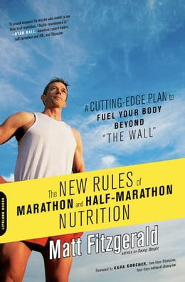 Book The New Rules of Marathon and Half-Marathon Nutrition: A Cutting-Edge Plan to Fuel Your Body Beyond… by Matt Fitzgerald
