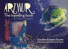 Arthur, the travelling book (Arthur el libro viajero) by Carolina Ensema Duarte