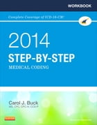 Workbook for Step-by-Step Medical Coding, 2014 Edition - E-Book by Carol J. Buck, MS, CPC, CCS-P