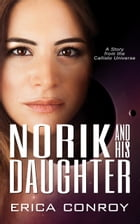 Norik and His Daughter by Erica Conroy