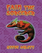 Fain The Sorcerer by Steve Aylett