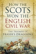 How the Scots Won the English Civil War 3f11630d-7175-4ab7-8886-7f67ae631416