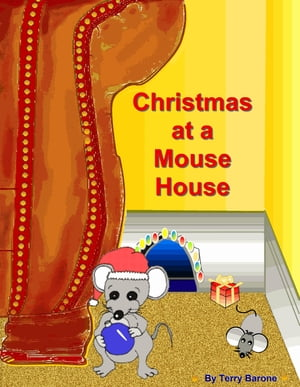 Christmas at a Mouse House by Terry Barone