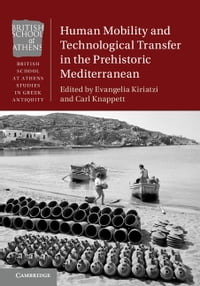 Human Mobility and Technological Transfer in the Prehistoric Mediterranean