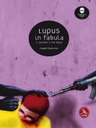 Lupus in fabula by Angelo Galantino