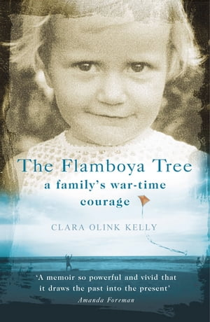 The Flamboya Tree Memories of a Family's War Time Courage