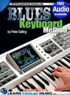 Blues Keyboard Lessons for Beginners: Teach Yourself How to Play Keyboard (Free Audio Available) by LearnToPlayMusic.com