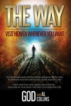 The Way: Visit Heaven Whenever You Want by God