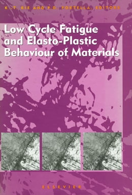 Book Low Cycle Fatigue and Elasto-Plastic Behaviour of Materials by P.D. Portella