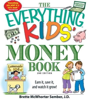 The Everything Kids' Money Book: Earn it,  save it,  and watch it grow! Earn it,  save it,  and watch it grow!