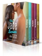 The Jade Series Box Set: Choosing You, Knowing You, Loving You, Promising You, and Garret by Allie Everhart